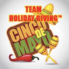 team-holiday-giving-cinco-de-mayo Team Holiday Giving™ - CSR Team Building Charity & Philanthropy Events