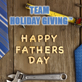 team-holiday-giving-fathers-day Team Holiday Giving™ - CSR Team Building Charity & Philanthropy Events